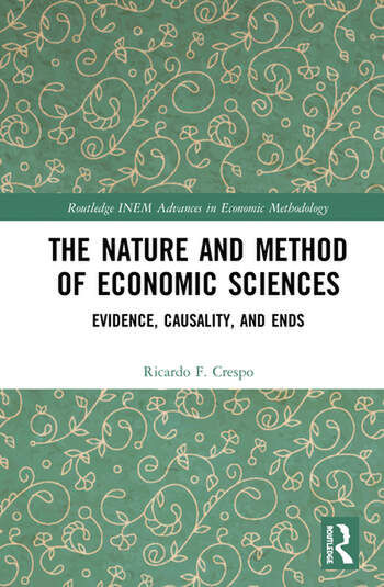 The Nature and Method of Economic Sciences Evidence, Causality, and Ends book cover