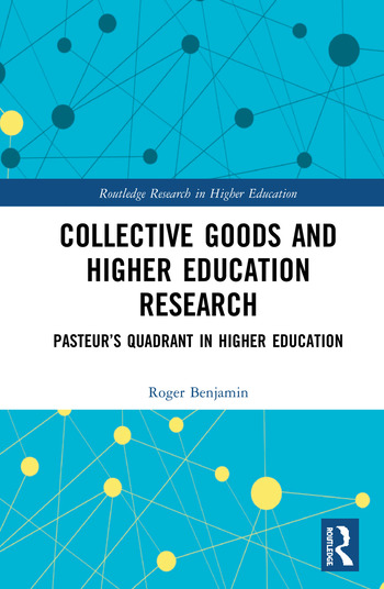 Collective Goods and Higher Education Research Pasteur's Quadrant in Higher Education book cover