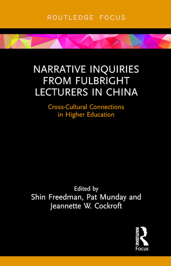 Narrative Inquiries from Fulbright Lecturers in China Cross-Cultural Connections in Higher Education book cover