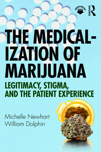The Medicalization of Marijuana Legitimacy, Stigma, and the Patient Experience book cover