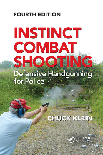 Instinct Combat Shooting Defensive Handgunning for Police, Fourth Edition book cover