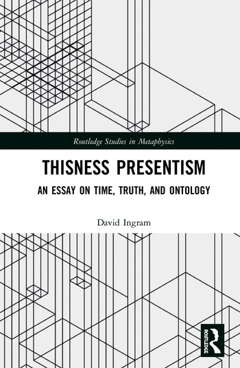 Thisness Presentism An Essay on Time, Truth, and Ontology book cover