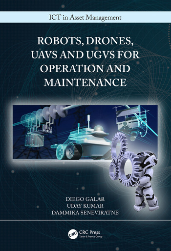 Robots, Drones, UAVs and UGVs for Operation and Maintenance book cover