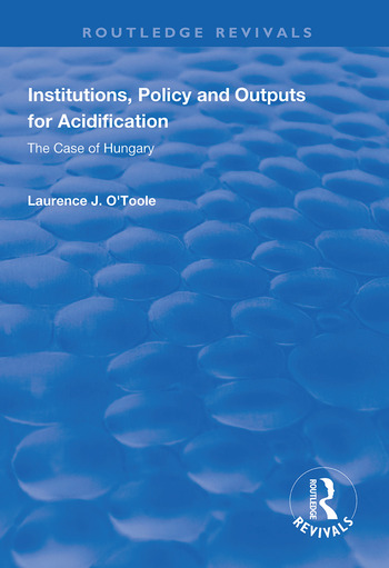 Institutions, Policy and Outputs for Acidification The Case of Hungary book cover