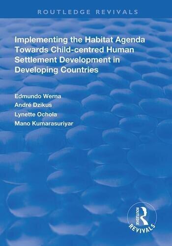 Implementing the Habit Agenda: Towards Child-centred Human Settlement Development in Developing Countries Towards Child-centred Human Settlement Development in Developing Countries book cover