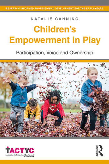 Children's Empowerment in Play Participation, Voice and Ownership book cover