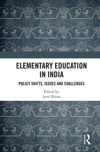 Elementary Education in India Policy Shifts, Issues and Challenges book cover