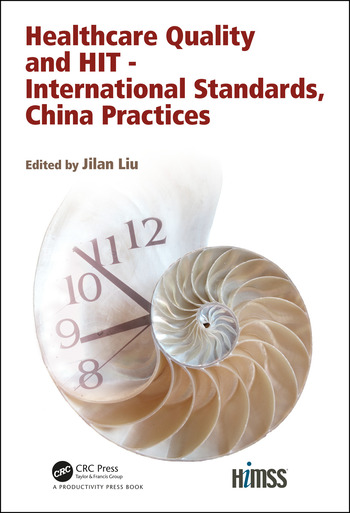 Healthcare Quality and HIT - International Standards, China Practices book cover