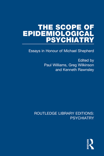 The Scope of Epidemiological Psychiatry Essays in Honour of Michael Shepherd book cover