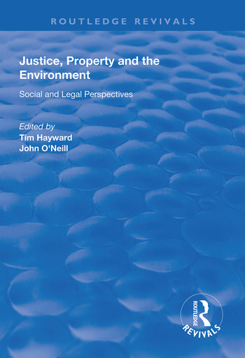 Justice, Property and the Environment Social and Legal Perspectives book cover