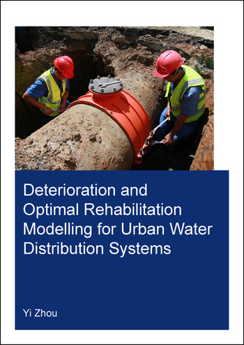 Deterioration and Optimal Rehabilitation Modelling for Urban Water Distribution Systems book cover