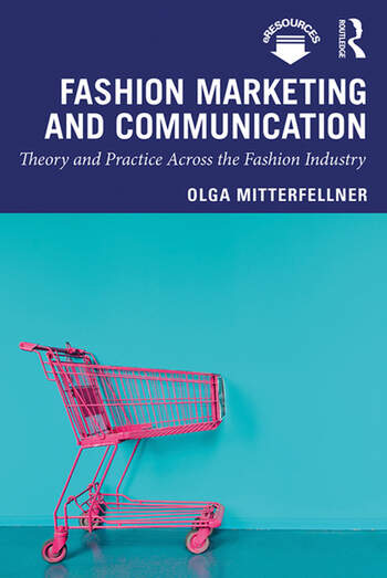 Fashion Marketing and Communication Theory and Practice Across the Fashion Industry book cover