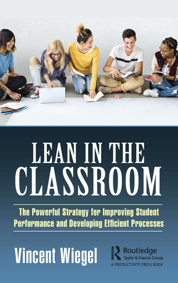 Lean in the Classroom The Powerful Strategy for Improving Student Performance and Developing Efficient Processes book cover