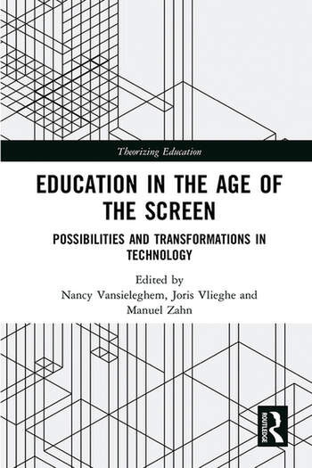 Education in the Age of the Screen Possibilities and Transformations in Technology book cover