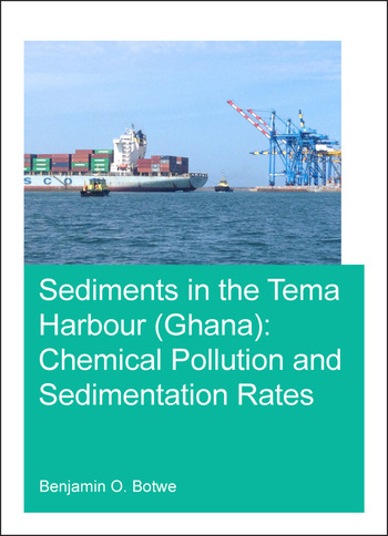 Sediments in the Tema Harbour (Ghana) Chemical Pollution and Sedimentation Rates book cover
