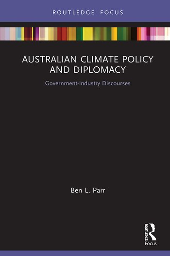 Australian Climate Policy and Diplomacy Government-Industry Discourses book cover