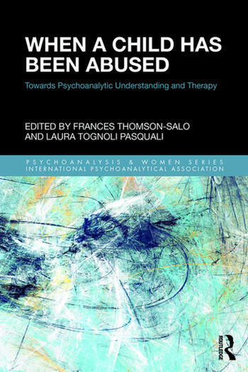When a Child Has Been Abused Towards Psychoanalytic Understanding and Therapy book cover