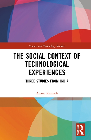 The Social Context of Technological Experiences Three Studies from India book cover