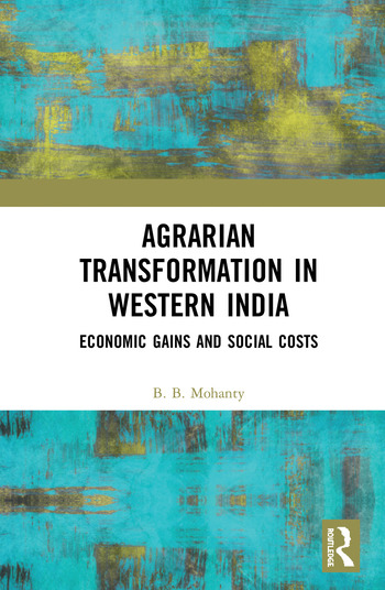 Agrarian Transformation in Western India Economic Gains and Social Costs book cover
