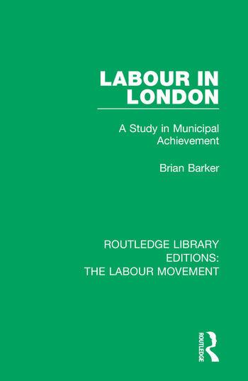 Labour in London A Study in Municipal Achievement book cover