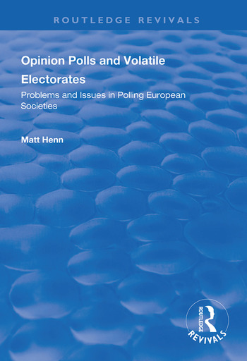 Opinion Polls and Volatile Electorates Problems and Issues in Polling European Societies book cover