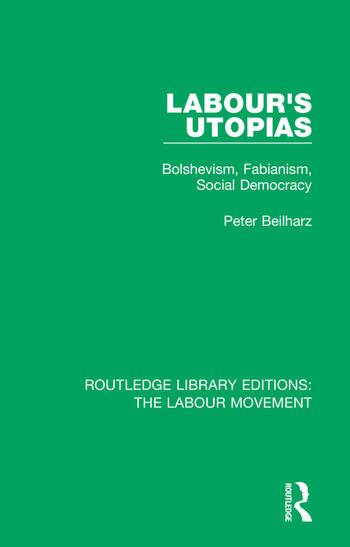 Labour's Utopias Bolshevism, Fabianism, Social Democracy book cover
