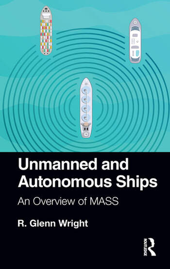 Unmanned and Autonomous Ships An Overview of MASS book cover