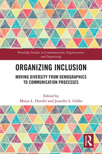 Organizing Inclusion Moving Diversity from Demographics to Communication Processes book cover