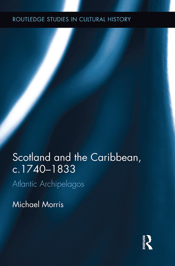 Scotland and the Caribbean, c.1740-1833 Atlantic Archipelagos book cover