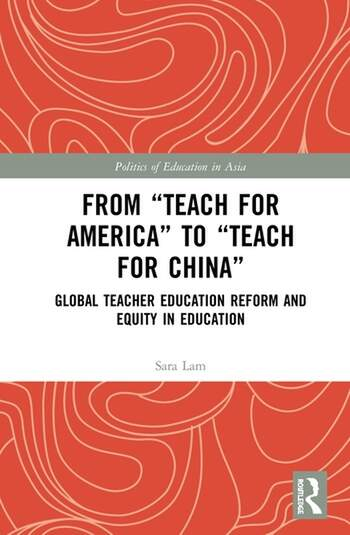 """From """"Teach for America"""" to """"Teach for China"""" Global Teacher Education Reform and Equity in Education book cover"""