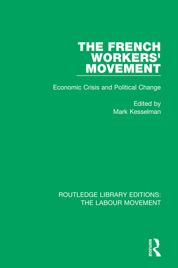 The French Workers' Movement Economic Crisis and Political Change book cover