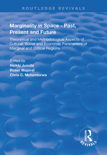 Marginality in Space - Past, Present and Future Theoretical and Methodological Aspects of Cultural, Social and Economic Parameters of Marginal and Critical Regions book cover