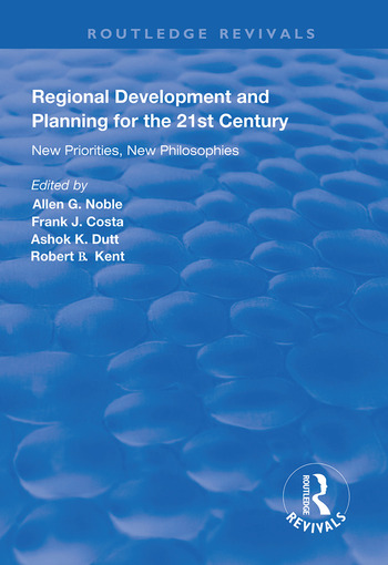 Regional Development and Planning for the 21st Century New Priorities, New Philosophies book cover