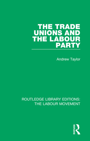The Trade Unions and the Labour Party book cover