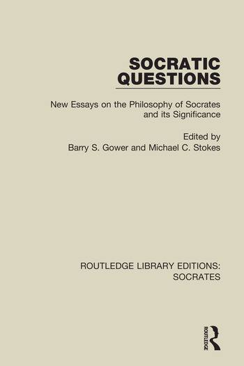 Socratic Questions New Essays on the Philosophy of Socrates and its Significance book cover