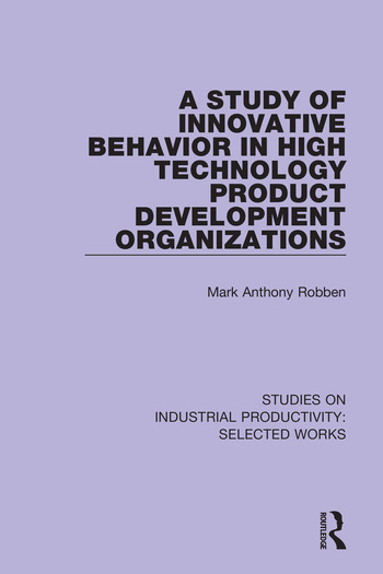 A Study of Innovative Behavior in High Technology Product Development Organizations book cover