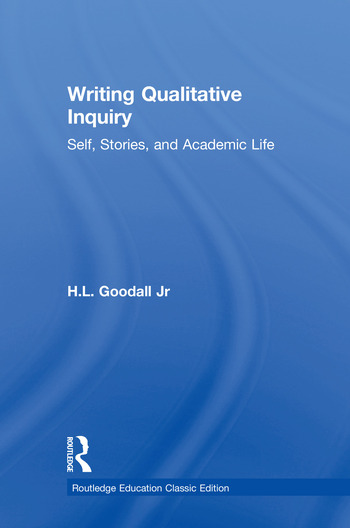 Writing Qualitative Inquiry Self, Stories, and Academic Life book cover