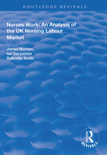 Nurses Work An Analysis of the UK Nursing Labour Market book cover