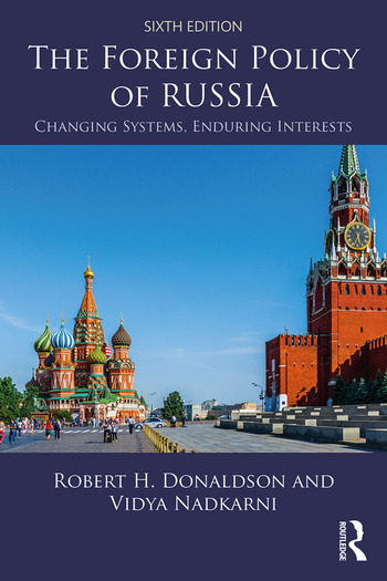 The Foreign Policy of Russia Changing Systems, Enduring Interests book cover
