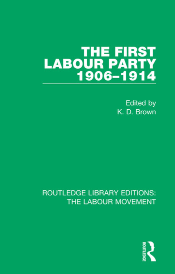 The First Labour Party 1906-1914 book cover