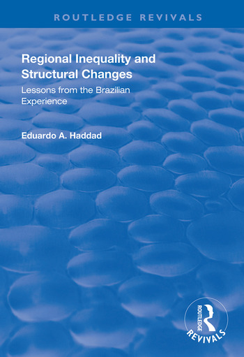 Regional Inequality and Structural Changes Lessons from the Brazilian Experience book cover