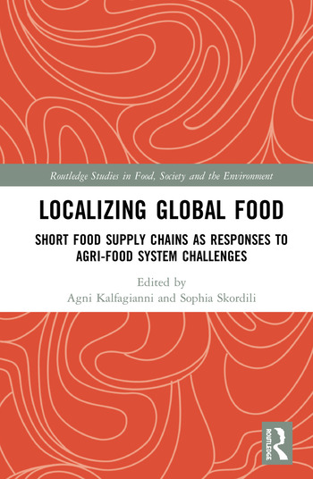 Localizing Global Food Short Food Supply Chains as Responses to Agri-Food System Challenges book cover