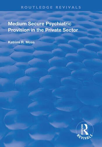 Medium Secure Psychiatric Provision in the Private Sector book cover