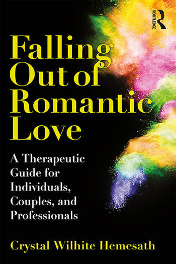 Falling Out of Romantic Love A Therapeutic Guide for Individuals, Couples, and Professionals book cover