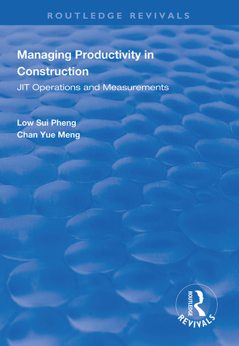Managing Productivity in Construction JIT Operations and Measurements book cover