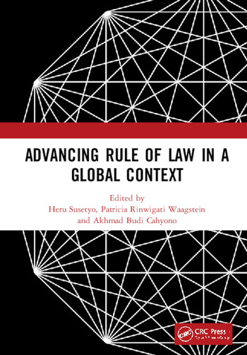 Advancing Rule of Law in a Global Context Proceedings of the International Conference on Law and Governance in a Global Context (icLave 2017), November 1-2, 2017, Depok, Indonesia book cover