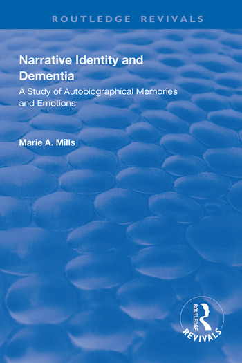 Narrative Identity and Dementia A Study of Autobiographical Memories and Emotions book cover