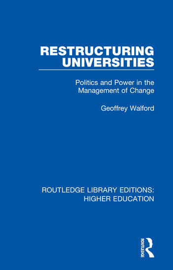 Restructuring Universities Politics and Power in the Management of Change book cover