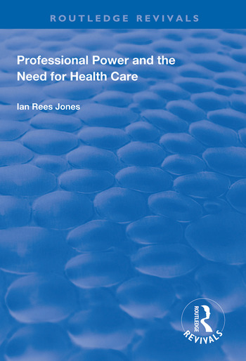 Professional Power and the Need for Health Care book cover