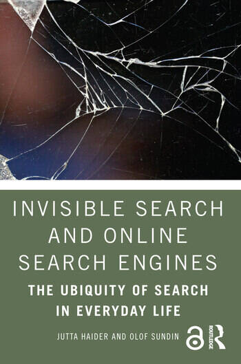 Invisible Search and Online Search Engines The Ubiquity of Search in Everyday Life book cover